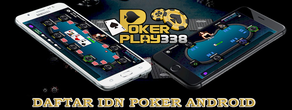 DAFTAR IDN POKER ANDROID